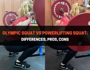 Olympic Squat vs Powerlifting Squat - Differences, Pros, Cons