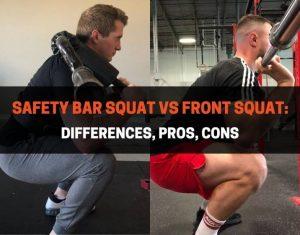 Safety Bar Squat vs Front Squat