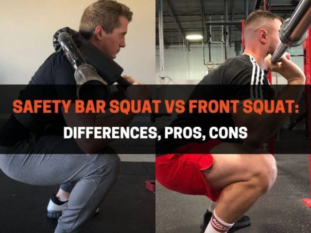 Safety Bar Squat vs Front Squat: Differences, Pros, Cons
