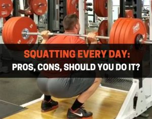Squatting Every Day - Pros, Cons, Should You Do It
