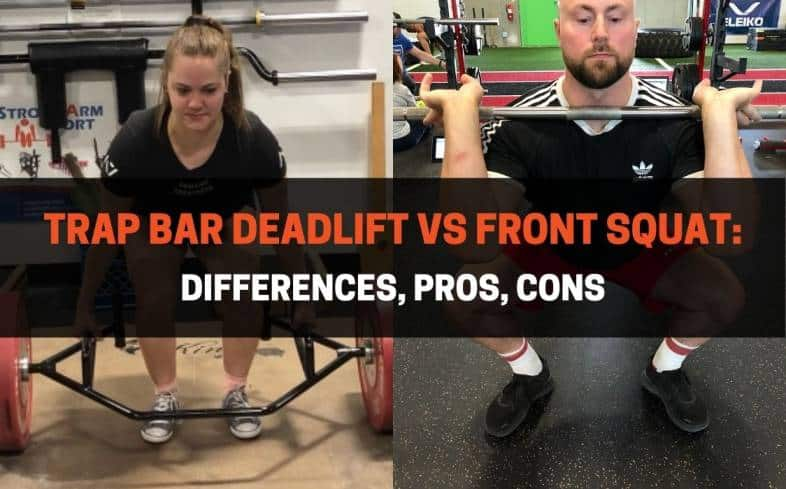 differences between the trap bar deadlift vs front squat