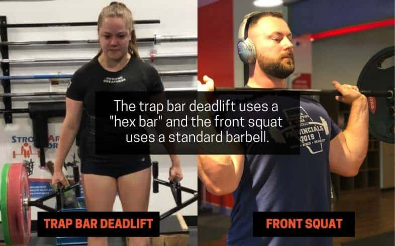 trap bar deadlift uses a hex bar and the front squat uses a standard barbell