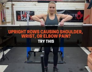 Upright Rows Causing Shoulder, Wrist, or Elbow Pain