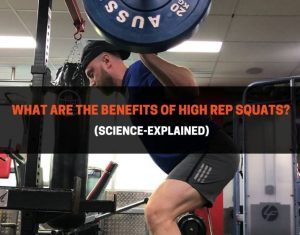 What Are The Benefits of High Rep Squats