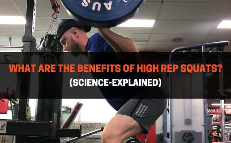 Benefits of High Rep Squatting