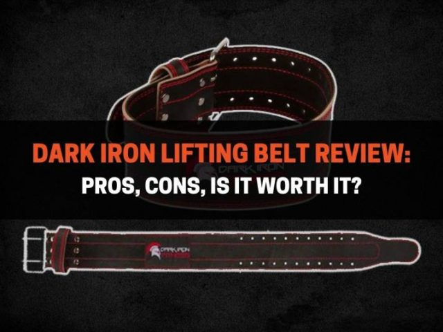 Dark Iron Lifting Belt Review: Pros, Cons, Is It Worth It?