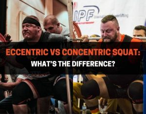 Eccentric vs Concentric Squat - What's The Difference