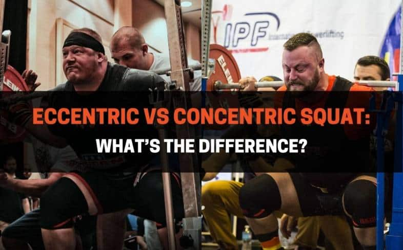 the differences between the eccentric vs concentric squat