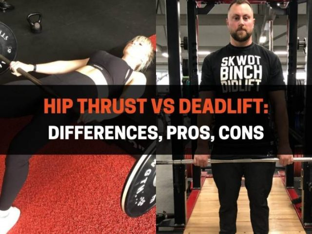 Hip Thrust vs Deadlift: Differences, Pros, Cons