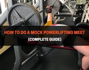 How To Do A Mock Powerlifting Meet - Complete Guide
