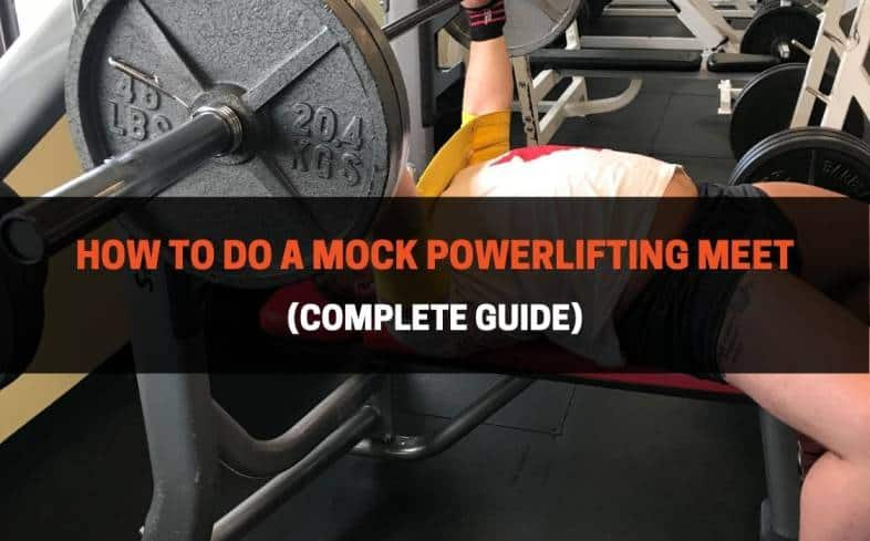a complete guide, avoid pitfalls, and ensure you can have a successful mock powerlifting meet