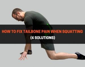 How to Fix Tailbone Pain When Squatting