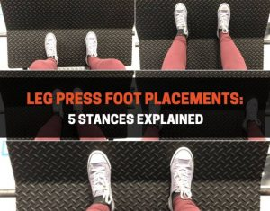 Leg Press Foot Placements - 5 Stances Explained