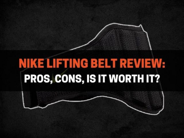 Nike Lifting Belt Review: Pros, Cons, Is It Worth It?
