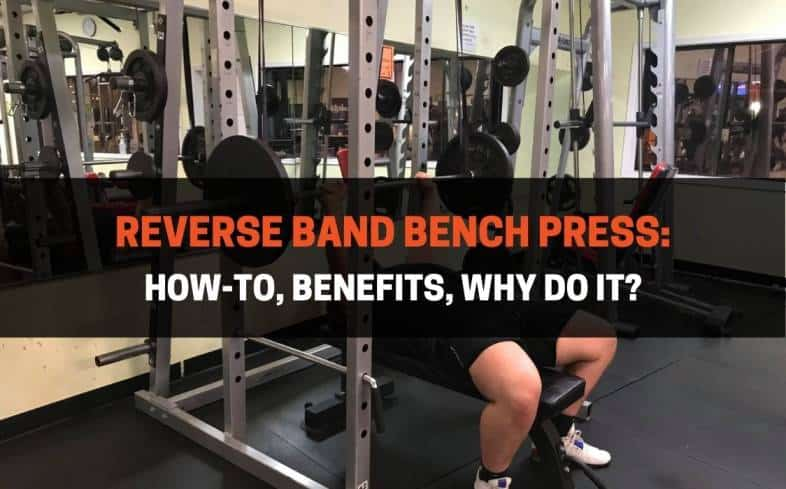 how to and benefits of reverse band bench press