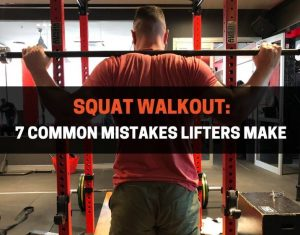 Squat Walkou - 7 Common Mistakes Lifters Make