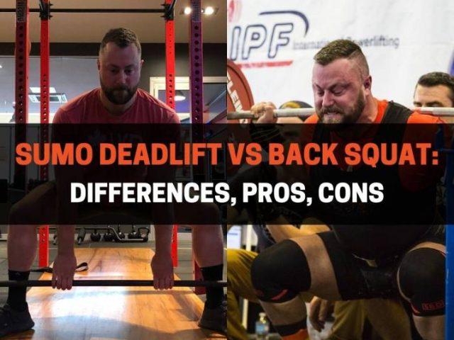 Sumo Deadlift vs Back Squat:  Differences, Pros, Cons
