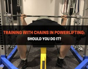 Training with Chains in Powerlifting