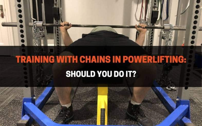 training with chains is an effective way to add variation to any powerlifting movement