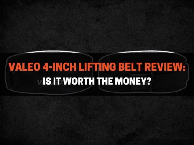 Valeo 4-Inch Lifting Belt Review: Is It Worth The Money?
