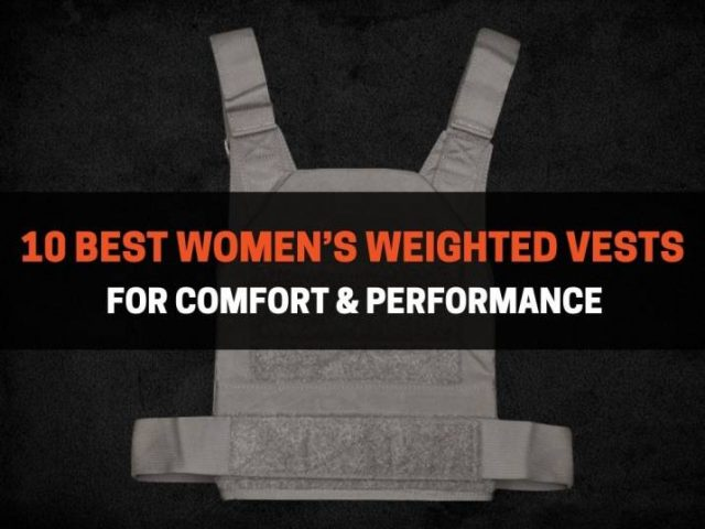 10 Best Women's Weighted Vests For Comfort & Performance
