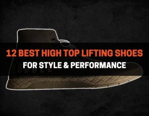 12 Best High Top Lifting Shoes