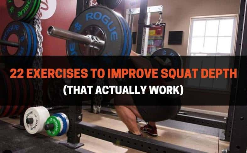 22 exercises to improve squat depth that actually work