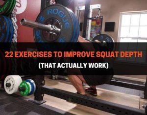 22 Exercises To Improve Squat Depth