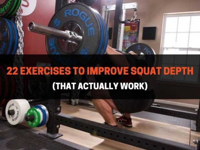 22 Exercises To Improve Squat Depth (That Actually Work)