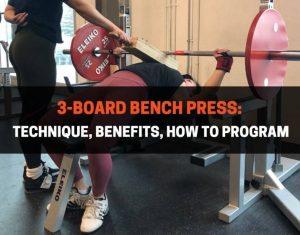 3-Board Bench Press