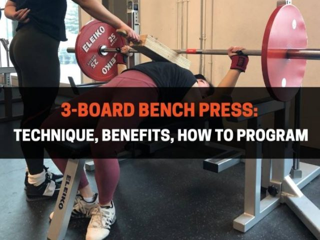 3-Board Bench Press: Technique, Benefits, How To Program