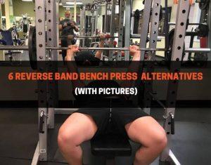 6 Reverse Band Bench Press Alternatives