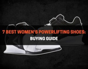 7 Best Women's Powerlifting Shoes - Buyer Guide