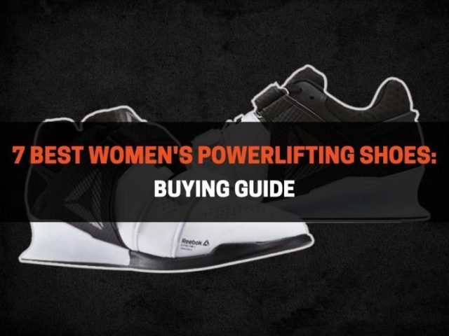 7 Best Women's Powerlifting Shoes: Buyer Guide (2021)