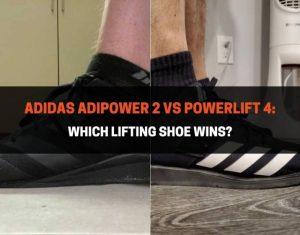 Adidas Adipower 2 vs Powerlift 4