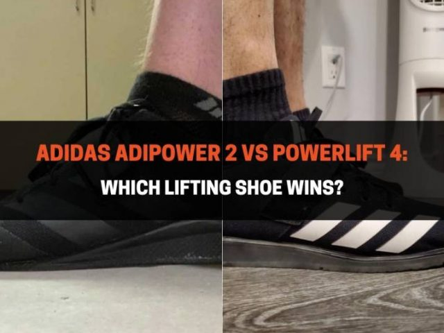 Adidas Adipower 2 vs Powerlift 4: Which Lifting Shoe Wins?