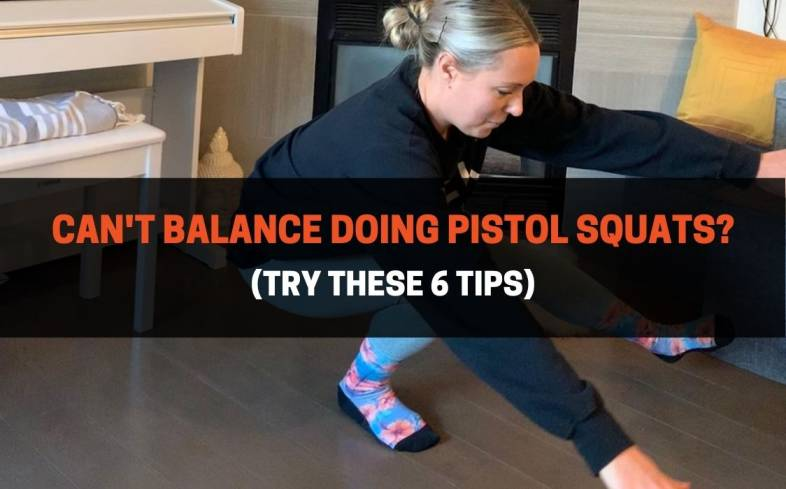 6 practical steps you need in order to balance properly when doing pistol squats