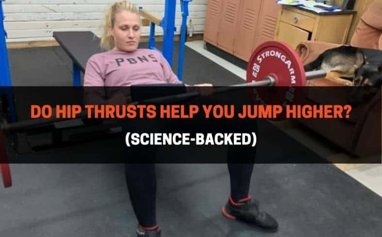 hip thrusts have been shown to increase jump performance by 3.4-6% after 6 weeks of training