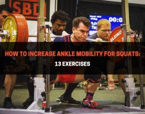 How To Increase Ankle Mobility For Squats