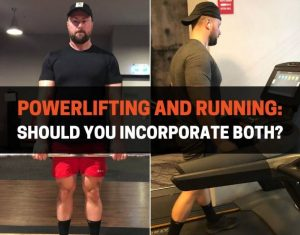 Powerlifting And Running - Should You Incorporate Both