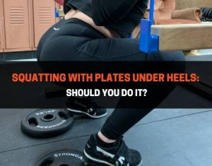 Squatting With Plates Under Heels