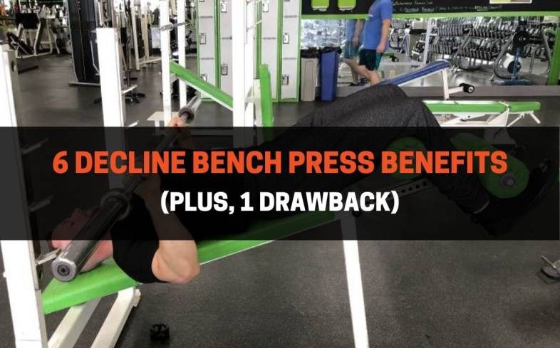 6 main benefits of the decline bench press