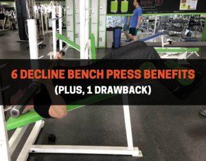 6 Decline Bench Press Benefits