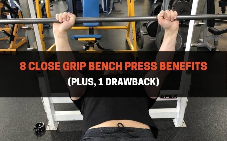 the benefits of a close grip bench press