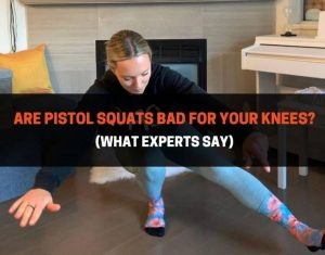 Are Pistol Squats Bad For Your Knees