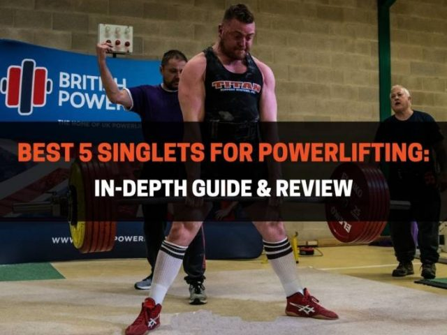 Best 5 Singlets for Powerlifting: In-Depth Guide & Review (2021)