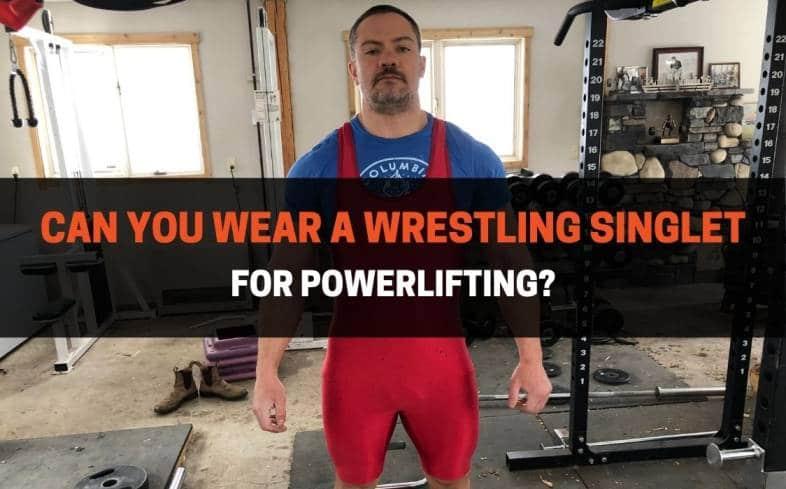 wear a wrestling singlet for powerlifting