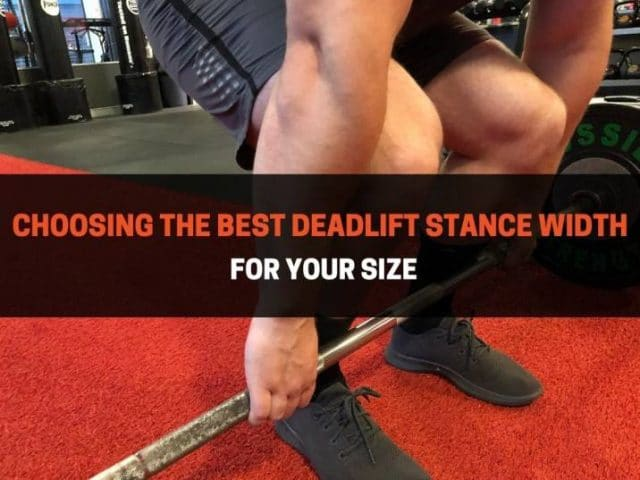 Choosing the Best Deadlift Stance Width for your Size