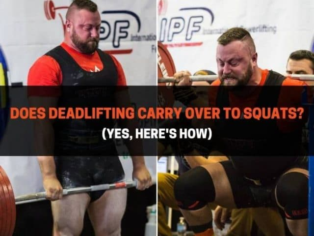 Does Deadlifting Carry Over To Squats? (Yes, Here's How)