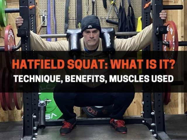 Hatfield Squat: What Is It? Technique, Benefits, Muscles Used